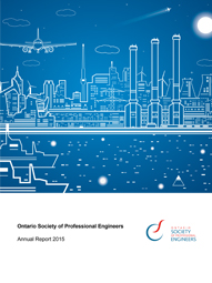 Ontario Society of Professional Engineers - 2015 Annual Report